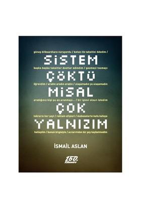 Sistem Çöktü Misal Çok Yalnızım-İsmail Aslan