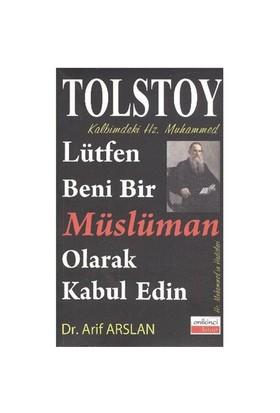Kalbimdeki Hz. Muhammed-Lütfen Beni Bir Müslüman Olarak Kabul Edin - Lev Nikolayeviç Tolstoy