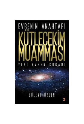Evrenin Anahtarı Kütleçekim Muamması-Bülent Özden