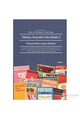 Türkiye Sosyalist Solu Kitabı 2 - 70'Lerden 80'Lere Seçme Metinler-Emir Ali Türkmen