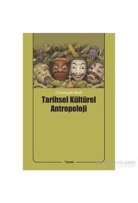 Tarihsel Kültürel Antropoloji-Christoph Wulf