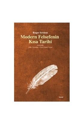 Modern Felsefenin Kısa Tarihi - Roger Scruton