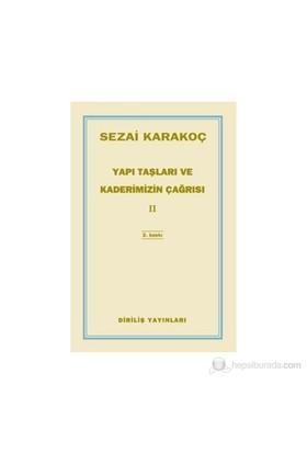 Yapı Taşları Ve Kaderimizin Çağrısı 2-Sezai Karakoç