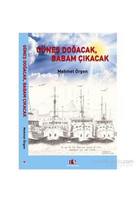 Güneş Doğacak, Babam Çıkacak-Mehmet Örgen