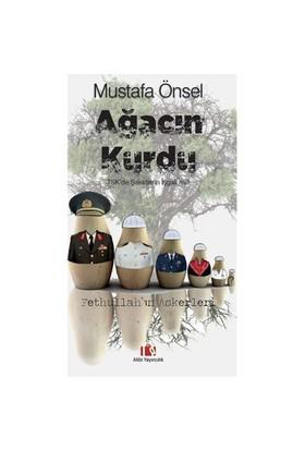 Ağacın Kurdu, Tsk'De Şakirtlerin İşgali Mi: Fethullahın Askerleri - Mustafa Önsel