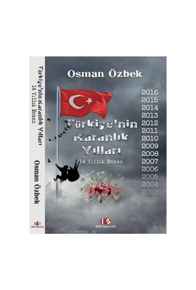 Türkiyenin Karanlık Yılları (14 Yıllık Enkaz)