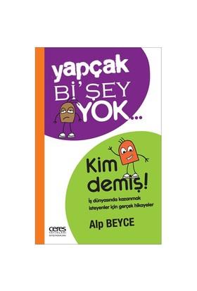Yapçak Bi'Şey Yok… Kim Demiş!-Alp Beyce