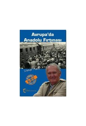 Avrupa'da Anadolu Fırtınası - (50 Yaşında Göç 1961 - 2011) - Sümer Akat