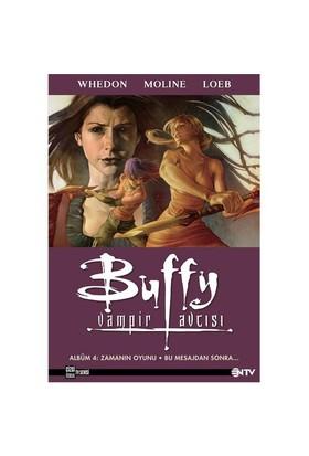 Buffy Vampir Avcısı Albüm 4 / Zamanın Oyunu - Bu Mesajdan Sonra Devam Edecegiz
