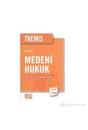 Themis Medeni Hukuk 1. Cilt: Giriş Ve Başlangıç Hükümleri-İsmail Ercan