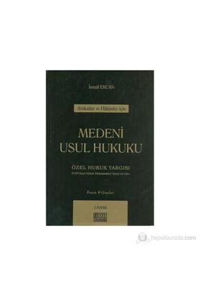 Avukatlar Ve Hakimler İçin Medeni Usul Hukuku-İsmail Ercan