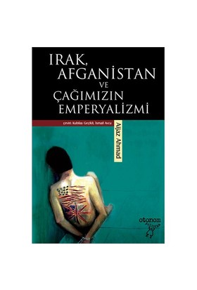 Irak, Afganistan Ve Çağımızın Emperyalizmi-Aijaz Ahmad