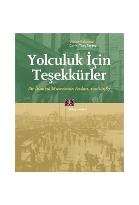 Yolculuk İçin Teşekkürler - Bir İstanbul Musevisinin Anıları-Victor Eskenazi