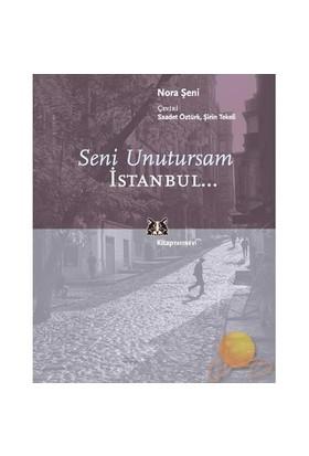 SENİ UNUTURSAM İSTANBUL...