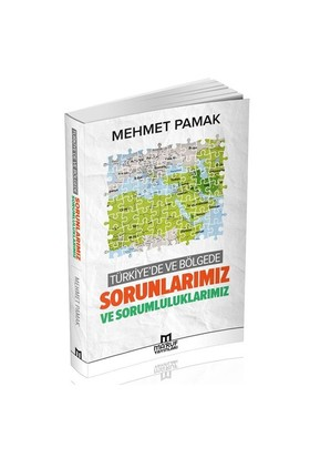 Türkiye'De Ve Bölgede Sorunlarımız Ve Sorumluluklarımız-Mehmet Pamak