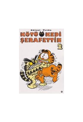 Kötü Kedi Şerafettin 2-Bülent Üstün