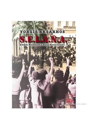 S.E.L.A.N.A. – Şimdiki Mücadelemiz Bütün Bunlar İçindir!-Yorgis Eksarhos