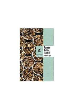 Roman Tütün İşçileri-Egemen Yılgür