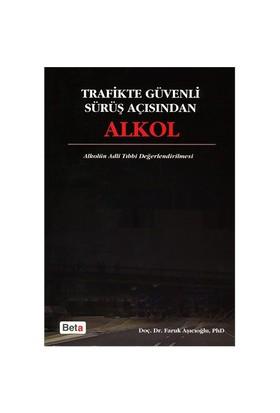 Trafikte Güvenli Sürüş Açısından Alkol - Faruk Aşıcıoğlu