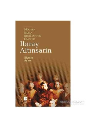 Modern Kazak Edebiyatının Öncüsü Ibıray Altınsarin-Ekrem Ayan