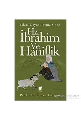 İslam Kaynaklarına Göre : Hz.İbrahim Ve Haniflik