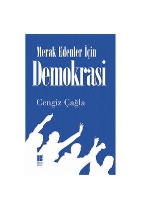 Merak Edenler İçin Demokrasi - Cengiz Çağla