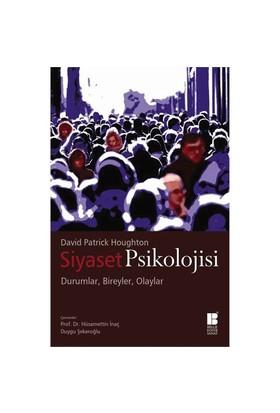 Siyaset Psikolojisi: Durumlar, Bireyler, Olaylar - David Patrick Houghton