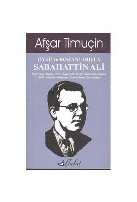 Öykü ve Romanlarıyla Sabahattin Ali - Afşar Timuçin