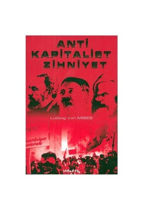 Anti Kapitalist Zihniyet-Ludwig Von Mises