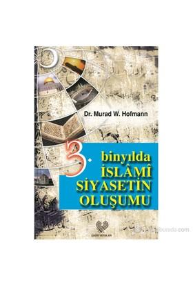 3. Binyılda İslami Siyasetin Oluşumu