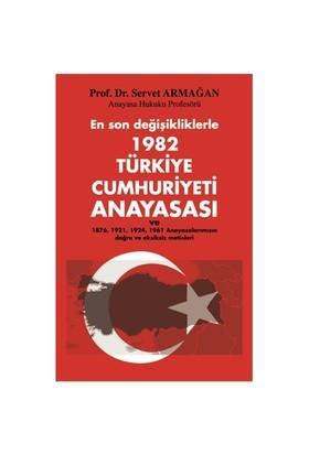 En Son Değişikliklerle 1982 Türkiye Cumhuriyeti Anayasası - Servet Armağan