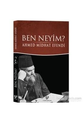 Ben Neyim Osmanlı Türkçesi Aslı ile Birlikte - Ahmet Mithat Efendi