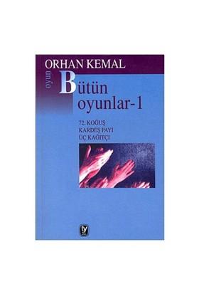 Bütün Oyunlar 1 72. Koğuş / Kardeş Payı / Üç Kağıtçı - Orhan Kemal