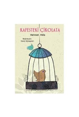 Kafesteki Çikolata - Mehmet Atilla