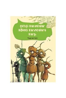 Çiftçi Karıncalar Köleci Karıncalara Karşı - Toprak Işık