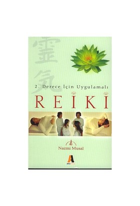 Reiki - 2. Derece İçin Uygulamalı - Nazmi Musal