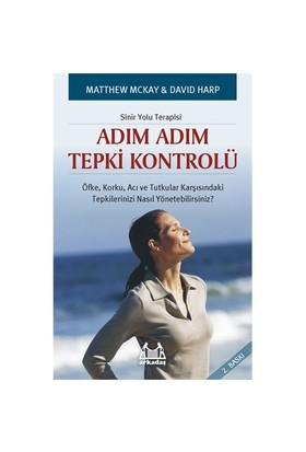 Adım Adım Tepki Kontrolü - Sinir Yolu Terapisi - David Harp