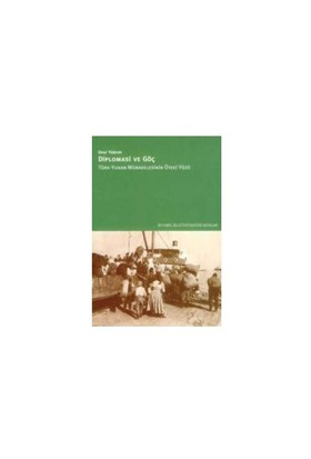 Diplomasi ve Göç / Türk - Yunan Mübadelesinin Öteki Yüzü