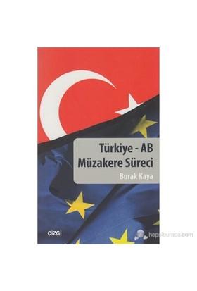 Türkiye - Ab Müzakere Süreci-Burak Kaya