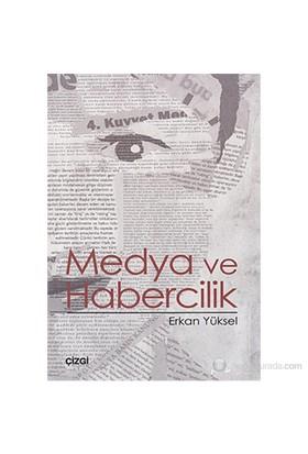 Medya Ve Habercilik-Erkan Yüksel