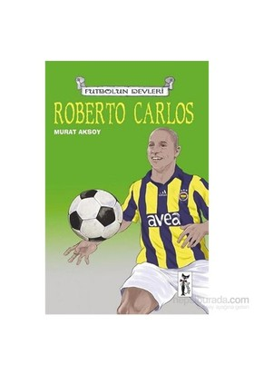 Futbolun Devleri 14 Roberto Carlos - Murat Aksoy