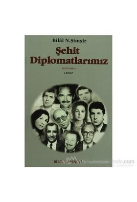 Şehit Diplomatlarımız 1973-1994 (2 Cilt Takım)-Bilal N. Şimşir