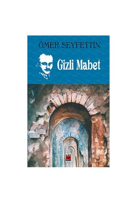 Gizli Mabet-Ömer Seyfettin