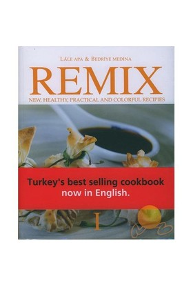 Remıx I - New, Healthy, Practıcal And Colorful Recıpıes