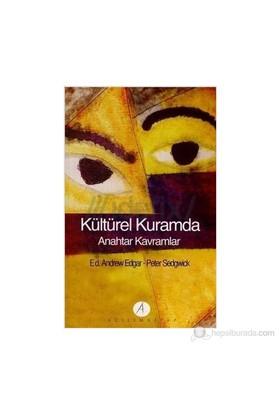 Kültürel Kuramda Anahtar Kavramlar-Ed. Andrew Edgar