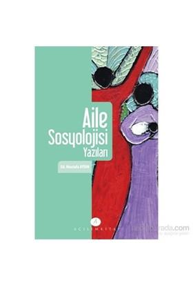 Aile Sosyolojisi Yazıları-Mustafa Aydın