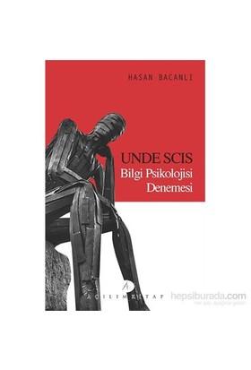 Unde Scıs Bilgi Psikolojisi Denemesi-Hasan Bacanlı