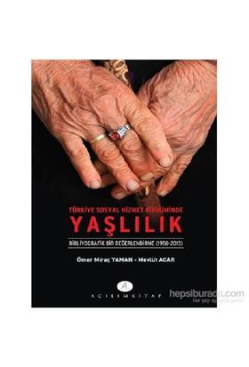 Türkiye Sosyal Hizmet Birikiminde Yaşlılık-Mevlüt Acar