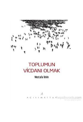 Toplumun Vicdanı Olmak-Mustafa Tekin