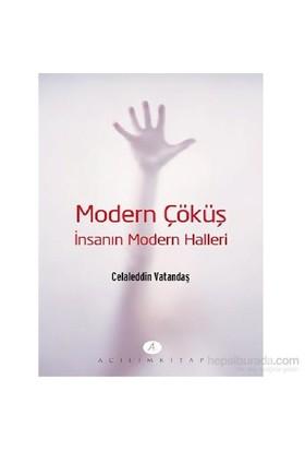 Modern Çöküş İnsanın Modern Halleri-Celaleddin Vatandaş